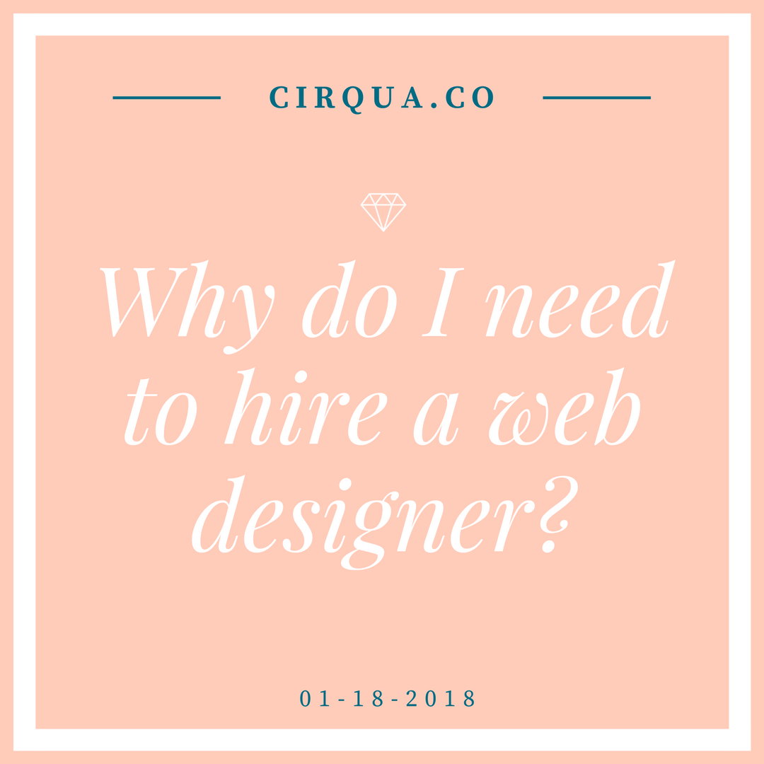 Why do I need to hire a web designer?
